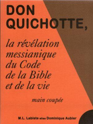 Don Quichotte, la révélation messianique du Code de la Bible et de la vie