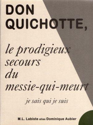 Don Quichotte, le prodigieux secours du Messie-qui-meurt
