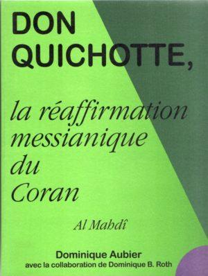 Don Quichotte, la réaffirmation messianique du Coran